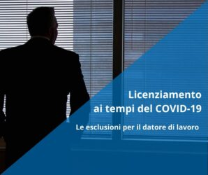 Licenziamento ai tempi del COVID19 – Le esclusioni per il datore di lavoro